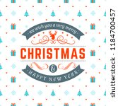 merry christmas and happy new... | Shutterstock .eps vector #1184700457