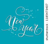 new year hand lettering vector | Shutterstock .eps vector #1185473407