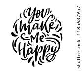love lettering phrase you make... | Shutterstock .eps vector #1185637957