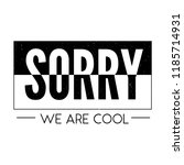 slogan sorry cool phrase... | Shutterstock .eps vector #1185714931