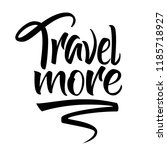 travel more inspirational quote.... | Shutterstock .eps vector #1185718927