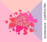 merry christmas handwritten... | Shutterstock .eps vector #1185921784