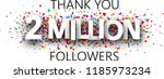thank you  2 million followers. ... | Shutterstock .eps vector #1185973234