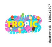 word tropic composition with... | Shutterstock .eps vector #1186161907
