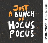 just a bunch of hocus pocus....   Shutterstock .eps vector #1186438801