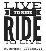 live to ride. cool biker quote... | Shutterstock .eps vector #1186506211
