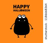 happy halloween. monster black... | Shutterstock .eps vector #1186668364