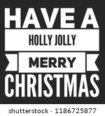 christmas vector quote. holly... | Shutterstock .eps vector #1186725877