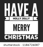 christmas vector quote. holly... | Shutterstock .eps vector #1186726087