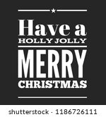 christmas vector quote. holly... | Shutterstock .eps vector #1186726111