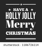 christmas vector quote. holly... | Shutterstock .eps vector #1186726114