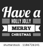 christmas vector quote. holly... | Shutterstock .eps vector #1186726141