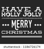 christmas vector quote. holly... | Shutterstock .eps vector #1186726174