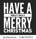 christmas vector quote. holly... | Shutterstock .eps vector #1186726951