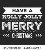 christmas vector quote. holly... | Shutterstock .eps vector #1186726954