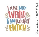 i am not weird  i am limited... | Shutterstock .eps vector #1186921741