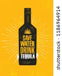 save water. drink tequila.... | Shutterstock .eps vector #1186964914