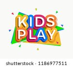 vector kids play logo cartoon... | Shutterstock .eps vector #1186977511