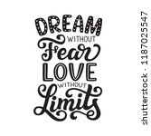 dream without fear  love... | Shutterstock .eps vector #1187025547