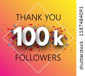 thank you  100k followers.... | Shutterstock .eps vector #1187484091