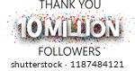 thank you  10 million followers.... | Shutterstock .eps vector #1187484121