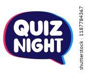 quiz night. vector speech...   Shutterstock .eps vector #1187784367