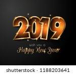 2019 happy new year background... | Shutterstock . vector #1188203641