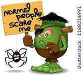 """normal people scare me""... | Shutterstock .eps vector #1188216991"