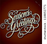 season's greetings hand... | Shutterstock .eps vector #118852771