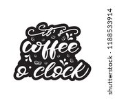 lettering design with a coffee... | Shutterstock .eps vector #1188533914