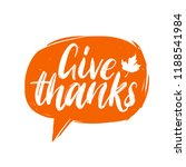 give thanks  hand lettering in... | Shutterstock .eps vector #1188541984