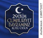 29 ekim cumhuriyet bayrami.... | Shutterstock .eps vector #1188571027