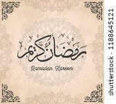 ramadan kareem greeting card | Shutterstock .eps vector #1188645121
