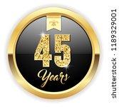 gold 45 years  anniversary... | Shutterstock .eps vector #1189329001