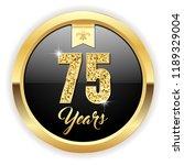 gold 75 years  anniversary... | Shutterstock .eps vector #1189329004