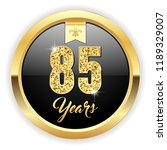gold 85 years  anniversary... | Shutterstock .eps vector #1189329007