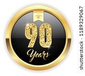 gold 90 years  anniversary... | Shutterstock .eps vector #1189329067