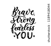 brave  strong  fearless you... | Shutterstock .eps vector #1189418044