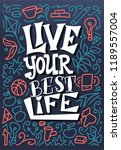 live your best life. hand drawn ... | Shutterstock .eps vector #1189557004