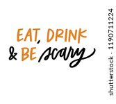 eat  drink and be scary | Shutterstock .eps vector #1190711224