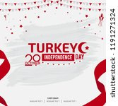 turkey independence day flag... | Shutterstock .eps vector #1191271324