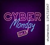 cyber monday neon banner.... | Shutterstock .eps vector #1191723547