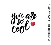 hand sketched you are so cool... | Shutterstock .eps vector #1191726847