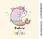 sharkicorn cute cartoon pastel... | Shutterstock .eps vector #1191868444