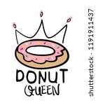 donut queen text with donut and ... | Shutterstock .eps vector #1191911437