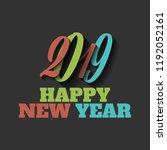 happy new year 2019 vector sign ... | Shutterstock .eps vector #1192052161
