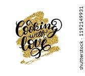 cooking with love handwritten... | Shutterstock .eps vector #1192149931