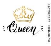 hand lettering with word queen. ... | Shutterstock .eps vector #1192561054