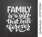 family is a gift that lasts... | Shutterstock .eps vector #1192710364