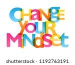 change your mindset typography... | Shutterstock .eps vector #1192763191